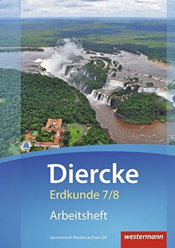 9783141446777: Diercke Erdkunde 7 / 8. Arbeitsheft. Gymnasien. Niedersachsen G9: Ausgabe 2015
