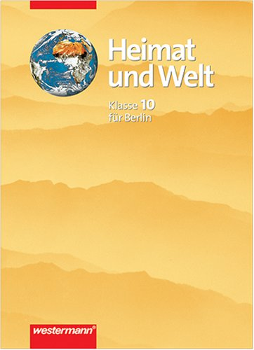 9783141447156: Heimat und Welt. Erdkunde 10. Schuljahr. Berlin
