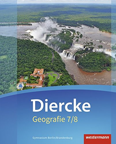 9783141448900: Diercke Geografie 7 / 8. Schülerband. Gymnasien. Berlin und Brandenburg: Ausgabe 2016