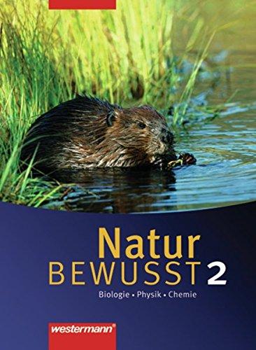 9783141505535: Natur bewusst: Biologie/Physik/Chemie 2. Schülerband. Hauptschule / Gesamtschule. Niedersachsen