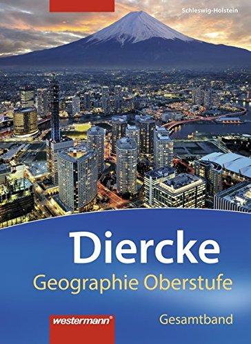 9783141510324: Diercke Geographie Oberstufe. Schülerband. G9. Schleswig-Holstein: Ausgabe 2014