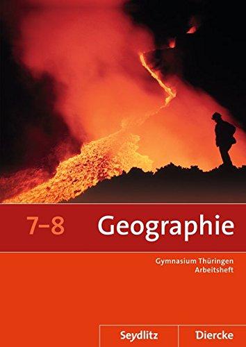 9783141511642: Seydlitz / Diercke Geographie 7 / 8. Arbeitsheft. Thüringen: Sekundarstufe 1 - Ausgabe 2012