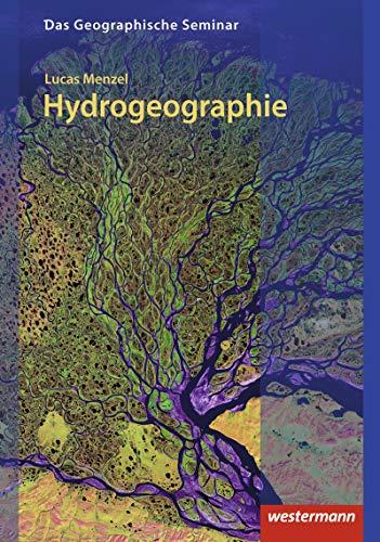 9783141602791: Hydrogeographie: Grundlagen der Allgemeine Hydrogeographie (Das geographische Seminar)