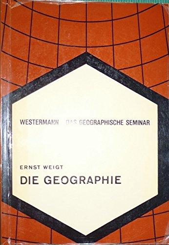 9783141602807: Die Geographie: Eine Einführung in Wesen, Methoden, Hilfsmittel und Studium (Das geographische Seminar)