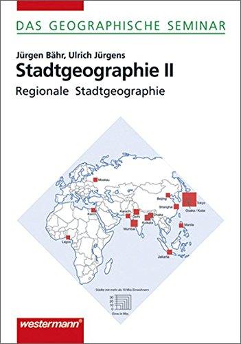 9783141602920: Stadtgeographie 2. Regionale Stadtgeographie: Stadtstrukturen und Stadttypen (Das geographische Seminar)