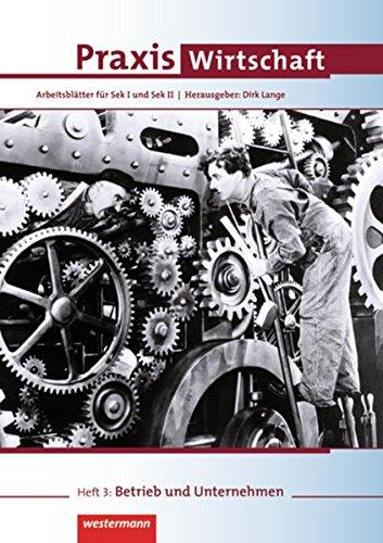 Praxis Wirtschaft 3: Betrieb und Unternehmen