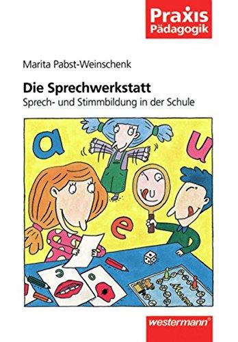 9783141620467: Die Sprechwerkstatt: Sprech- und Stimmbildung in der Schule