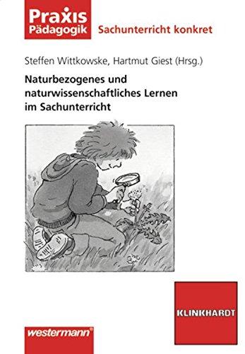 9783141620719: Naturbezogenes und naturwissenschaftliches Lernen im Sachunterricht: Belebte Natur. Sachunterricht konkret