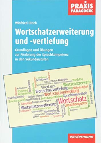 9783141621525: Wortschatzerweiterung und -vertiefung: Grundlagen und Übungen zur Förderung der Sprachkompetenz in den Sekundarstufen