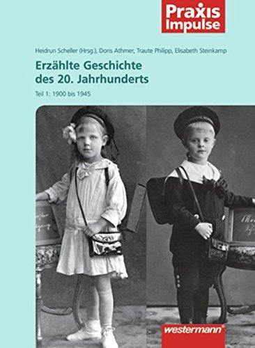 9783141630206: Praxis Impulse. Erzählte Geschichte des 20. Jahrhunderts 1: 1900 bis 1945