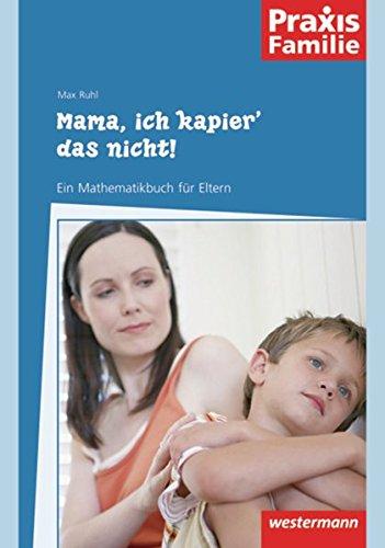 9783141640267: Mama, ich kapier' das nicht!: Ein Mathematikbuch f�r Eltern