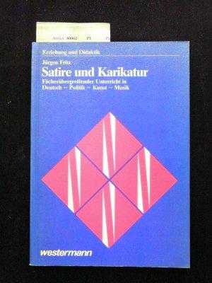 9783141671964: Satire und karikatur: Facherubergreifender Unterricht in Deutsch, Politik, Kunst, Musik (Erziehung und Didaktik) (German Edition)