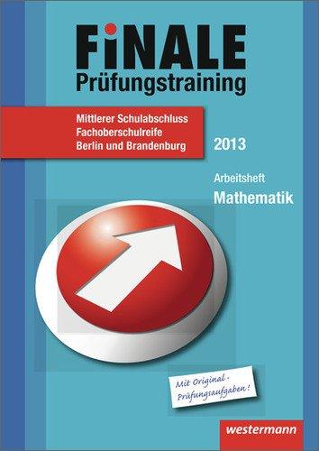 9783141713886: Finale - Prüfungstraining Mittlerer Schulabschluss Berlin und Brandenburg: Arbeitsheft Mathematik 2013 mit Lösungsheft