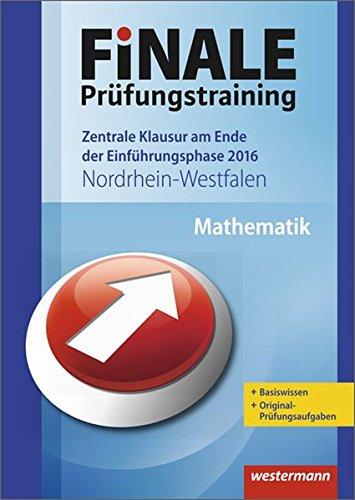 9783141716115: Finale - Prüfungstraining Zentrale Klausuren am Ende der Einführungsphase Nordrhein-Westfalen: Prüfungstraining Mathematik 2016