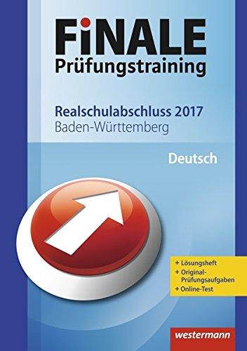 9783141717662: FiNALE Prüfungstraining Realschulabschluss Baden-Württemberg: Deutsch 2017 Arbeitsbuch mit Lösungsheft