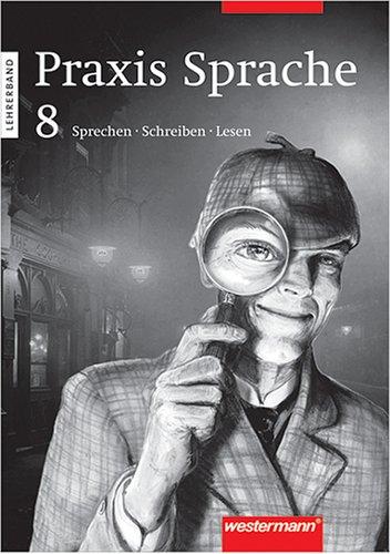 9783141906882: Praxis Sprache - Sprechen, Schreiben, Lesen: 8. - Lehrerband