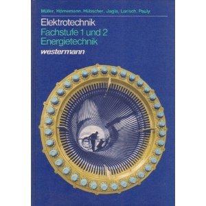 Elektrotechnik Fachstufe 1 und 2. Energietechnik