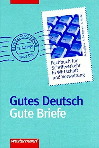 9783142071022: Gutes Deutsch, Gute Briefe. Fachbuch für Schriftverkehr in Wirtschaft und Verwaltung (Gebundene Ausgabe)