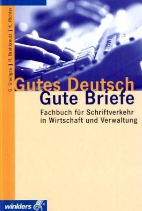 9783142071046: Gutes Deutsch, Gute Briefe. Fachbuch für Schriftverkehr in Wirtschaft und Verwaltung