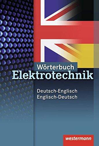 Neue Berufe. Wörterbuch Elektrotechnik. Deutsch - Englisch / Englisch - Deutsch. (Lernmaterialien) - Petersen, Hans-Joachim