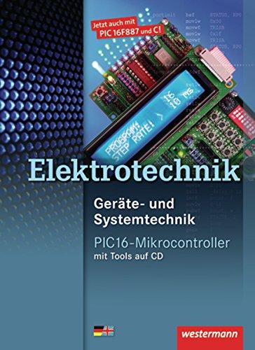 9783142310404: PIC16-Mikrocontroller. Schülerband: Elektrotechnik. Geräte- und Systemtechnik