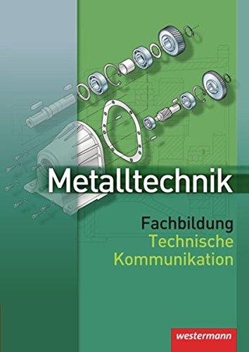9783142311227: Metalltechnik. Fachbildung. Technische Kommunikation
