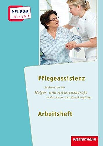 9783142312156: Pflege direkt 5. Arbeitsheft. Pflegeassistenz: Fachwissen für Helfer- und Assistenzberufe in der Alten- und Krankenpflege
