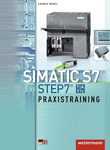 9783142312293: SIMATIC S7 - STEP 7. Praxistraining: Schülerband