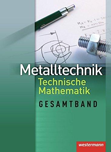 9783142312538: Metalltechnik - Technische Mathematik. Schülerbuch. Gesamtband
