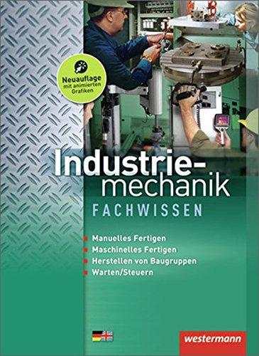 9783142313207: Industriemechanik Fachwissen: Spanendes Fertigen. Montieren und Demontieren. Instandhalten. Steuern und Automatisieren
