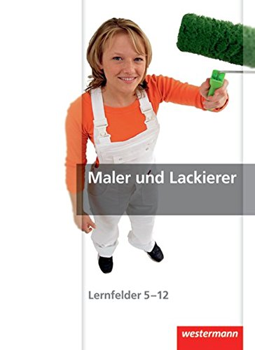 9783142316161: Maler und Lackierer. Schülerbuch: Lernfelder 5 - 12