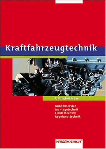 9783142319018: Kraftfahrzeugtechnik. Arbeitsaufträge und Grundwissen: Kundenservice, Montagetechnik, Elektrotechnik, Reglungstechnik