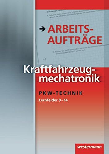 9783142319445: Kraftfahrzeugtechnik /-mechatronik. Arbeitsauftrage und Grundwissen: Kraftfahrzeugtechnik Arbeitsauftrage PKW-Technik: Lernfelder 9 - 14