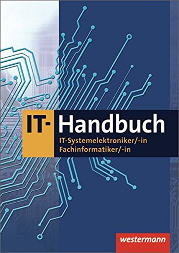 9783142350424: IT-Handbuch: IT-Systemelektroniker, -in, Fachinformatiker, -in