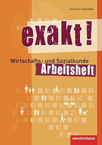 9783142355825: exakt! Wirtschafts- und Sozialkunde: Arbeitsheft, 1. Auflage, 2011