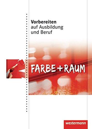 9783142905037: Vorbereiten auf Ausbildung und Beruf. Sch�lerbuch. Farbe und Raum