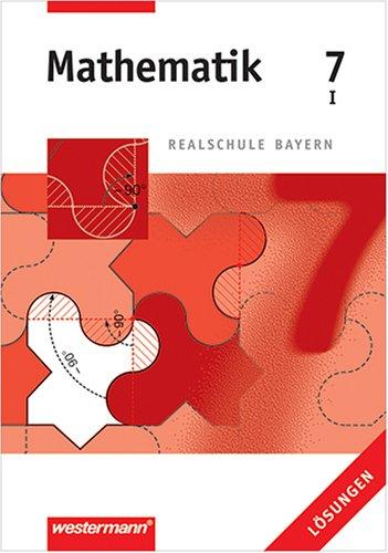 9783142926575: Mathematik 7 I, Realschule Bayern - Lösungen