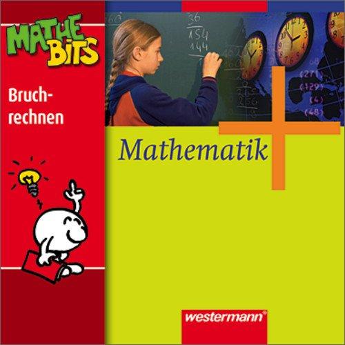 9783143620601: Mathematik 5. / 6. Schuljahr. MatheBits CD-ROM für Windows ab 95: Bruchrechnen. Gesamtschule