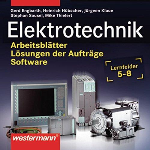 Elektrotechnik Lernfelder 5 - 8. Daten CD-ROM