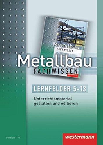 Metallbau Fachwissen: Lernfelder 5-13: CD-ROM Unterrichtsmaterial gestalten: Richter, Andy, Richter,