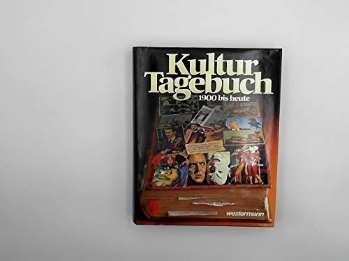 Kultur-Tagebuch : 1900 bis heute.: Böhm, Ekkehard: