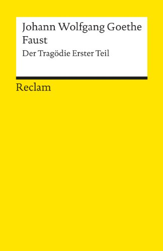 Faust: Der Tragödie Erster Teil (Reclam Edition): Goethe, Johann Wolfgang