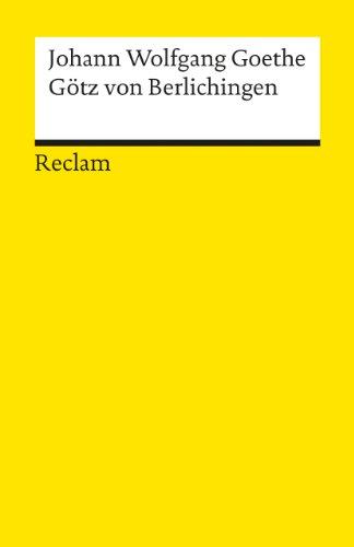 Götz von Berlichingen mit der eisernen Hand: Goethe, Johann W.