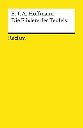 Die Elixiere des Teufels : nachgelassene Papiere des Bruders Medardus, eines Kapuziners. Reclams Universal-Bibliothek Nr. 192 - Hoffmann, E. T. A. und Wolfgang (Herausgeber) Nehring