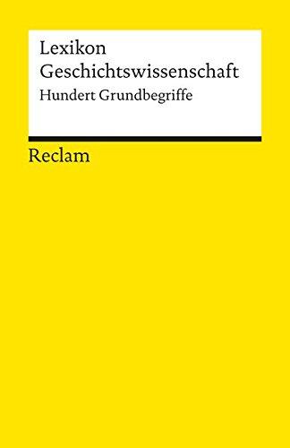 9783150005033: Lexikon Geschichtswissenschaft: Hundert Grundbegriffe
