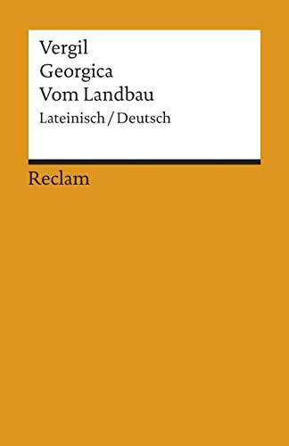 Georgica / Vom Landbau. Lateinisch / Deutsch.: P. Vergilius Maro