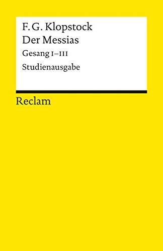 9783150007211: Der Messias: Gesang I - III. Text des Erstdrucks von 1748: 721