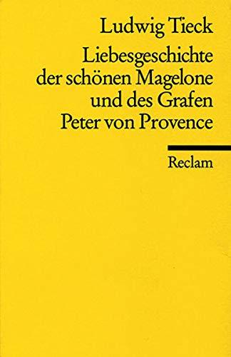 Liebesgeschichte der schönen Magelone und des Grafen Peter von Provence - Tieck, Ludwig