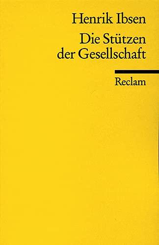 9783150009581: Die Stützen der Gesellschaft: Schauspiel in vier Akten