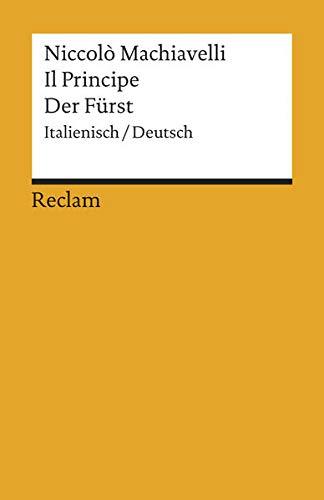 Il Principe /Der Fürst: Ital. /Dt.: Italienisch/Deutsch: Machiavelli, Niccolò